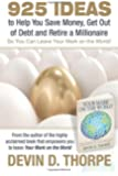 925 Ideas to Help You Save Money, Get Out of Debt and Retire A Millionaire: So You Can Leave Your Mark on the World