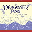 Dragonfly Pool (       UNABRIDGED) by Eva Ibbotson Narrated by Patricia Conolly