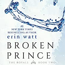 Broken Prince Audiobook by Erin Watt Narrated by Angela Goethals, Zachary Webber