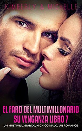 Erotica Romantica: El faro del Multimillonario (Un multimillonario, un chico malo, un romance  Libro 7 Su Venganza) (Romance de Suspenso de un Multimillonario