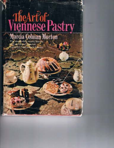 Art of Viennese Pastry, the superlative sweets, breads and pastries of imperial