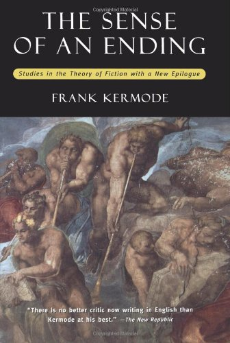 The Sense of an Ending: Studies in the Theory of Fiction...