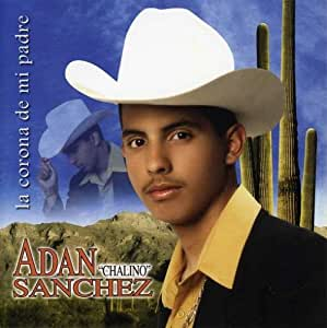 Adan Chalino Sanchez - Corona De Mi Padre - Amazon.com Music