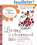 Living a Charmed Life: Your Guide to...