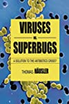 Viruses Vs. Superbugs: A Solution to...