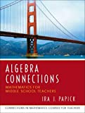 By Ira J. Papick - Algebra Connections: 1st (first) Edition