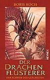 Der Drachenflüsterer - Der Schwur der Geächteten: Roman (Die Drachenflüsterer-Serie 2)