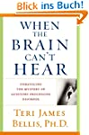 When the Brain Can't Hear: Unraveling...