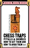 Chess Traps: Pitfalls And Swindles (Fireside Chess Library) (0671210416) by Horowitz, I. A.
