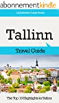 Tallinn Travel Guide: The Top 10 High...