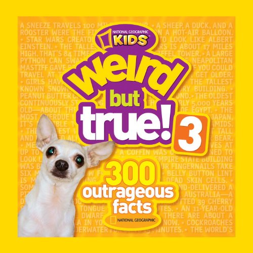 Weird but True 3!: 300 Outrageous Facts