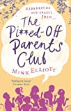 Mink Elliott The Pissed-Off Parents Club