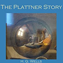 The Plattner Story Audiobook by H. G. Wells Narrated by Cathy Dobson