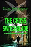 David Wilkerson CROSS AND THE SWITCHBLADE: The Greatest Inspirational True Story of All Time