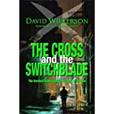 CROSS AND THE SWITCHBLADE: The Greatest Inspirational True Story of All Timeby David Wilkerson