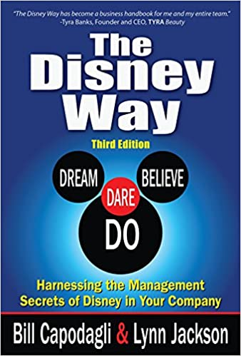 The Disney Way, 3E: Harnessing the Management Secrets of Disney in Your Company