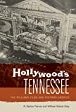 Hollywood's Tennessee: The Williams Films and Postwar America (0292723040) by Palmer, R. Barton