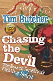 Tim Butcher Chasing the Devil: The Search for Africa's Fighting Spirit