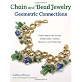 Chain and Bead Jewelry Geometric Connections: A New Angle on Creating Dimensional Earrings, Bracelets, and Necklaces ~ Scott David Plumlee