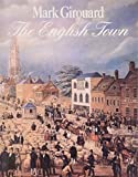 img - for The English Town: A History of Urban Life by Mr. Mark Girouard (1990-07-25) book / textbook / text book