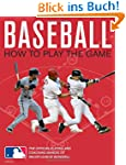 Baseball: How To Play The Game: The O...