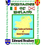 Surnames of Ireland: Origins, Numbers and Distribution of Selected Irish Surnames