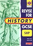 img - for Heinemann Revision for GCSE: Schools History Project: SHP - Schools History Project (Heinemann Secondary History Project) by Mr Nigel Kelly (1998-12-18) book / textbook / text book