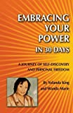 Embracing Your Power in 30 Days: A Journey of Self-Discovery and Personal Freedom