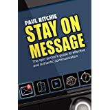 Stay on Message ~ Paul Ritchie