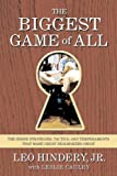 img - for The Biggest Game of All: The Inside Strategies, Tactics, and Temperaments That Make Great Dealmakers Great book / textbook / text book