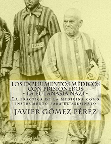Los experimentos médicos con prisioneros - La eutanasia nazi