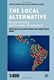 img - for The Local Alternative: Decentralization and Economic Development book / textbook / text book