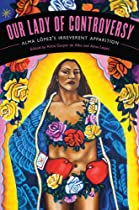 "Our Lady of Controversy: Alma López's ""Irreverent Apparition"" (Chicana Matters) Ebook & PDF Free Download"