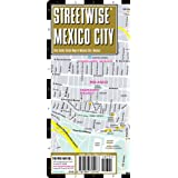 Streetwise Mexico City Map - Laminated City Center Street Map of Mexico City, MX - Folding pocket size travel map with metro map ~ Streetwise Maps