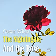 The Nightingale and the Rose Audiobook by Oscar Wilde Narrated by Josh Verbae