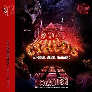 Dead Circus | [Miguel Angel Naharro]