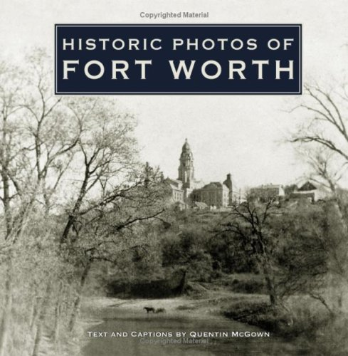 Historic Photos of Fort Worth