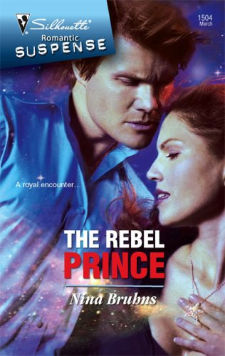 Image of The Rebel Prince (Silhouette Romantic Suspense)