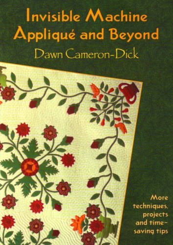 Invisible Machine Applique And Beyond, Cameron-Dick, Dawn