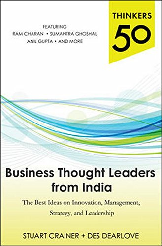 Thinkers 50 - Business Thought Leaders from India: The Best Ideas on Innovation, Management, Strategy, and Leadership