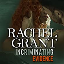 Incriminating Evidence Audiobook by Rachel Grant Narrated by Nicol Zanzarella