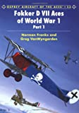 Fokker D VII Aces of World War I (Osprey Aircraft of the Aces)