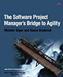 img - for The Software Project Manager's Bridge to Agility book / textbook / text book