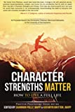 img - for Character Strengths Matter: How to Live a Full Life (Positive Psychology News) book / textbook / text book