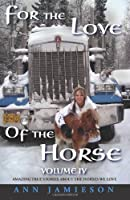 For the Love of the Horse 4 (Volume 4)