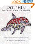 Dolphin Coloring Book For Adults: An...
