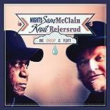 echange, troc Mighty Sam Mcclain & Knut Reiersrud - One Drop Is Plenty
