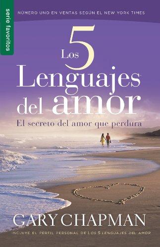 Los 5 Lenguajes del Amor: El Secreto del Amor Que Perdura (Favoritos)