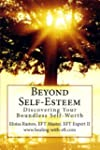 Beyond Self-Esteem: Discovering Your...