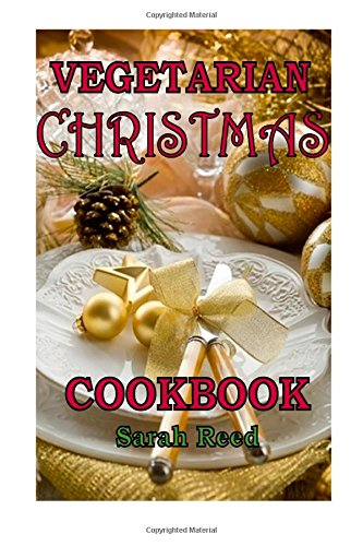 Vegetarian Christmas  Cookbook by Sarah Reed